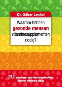 waarom gezonde mensen vitaminesupplementen nodig hebben